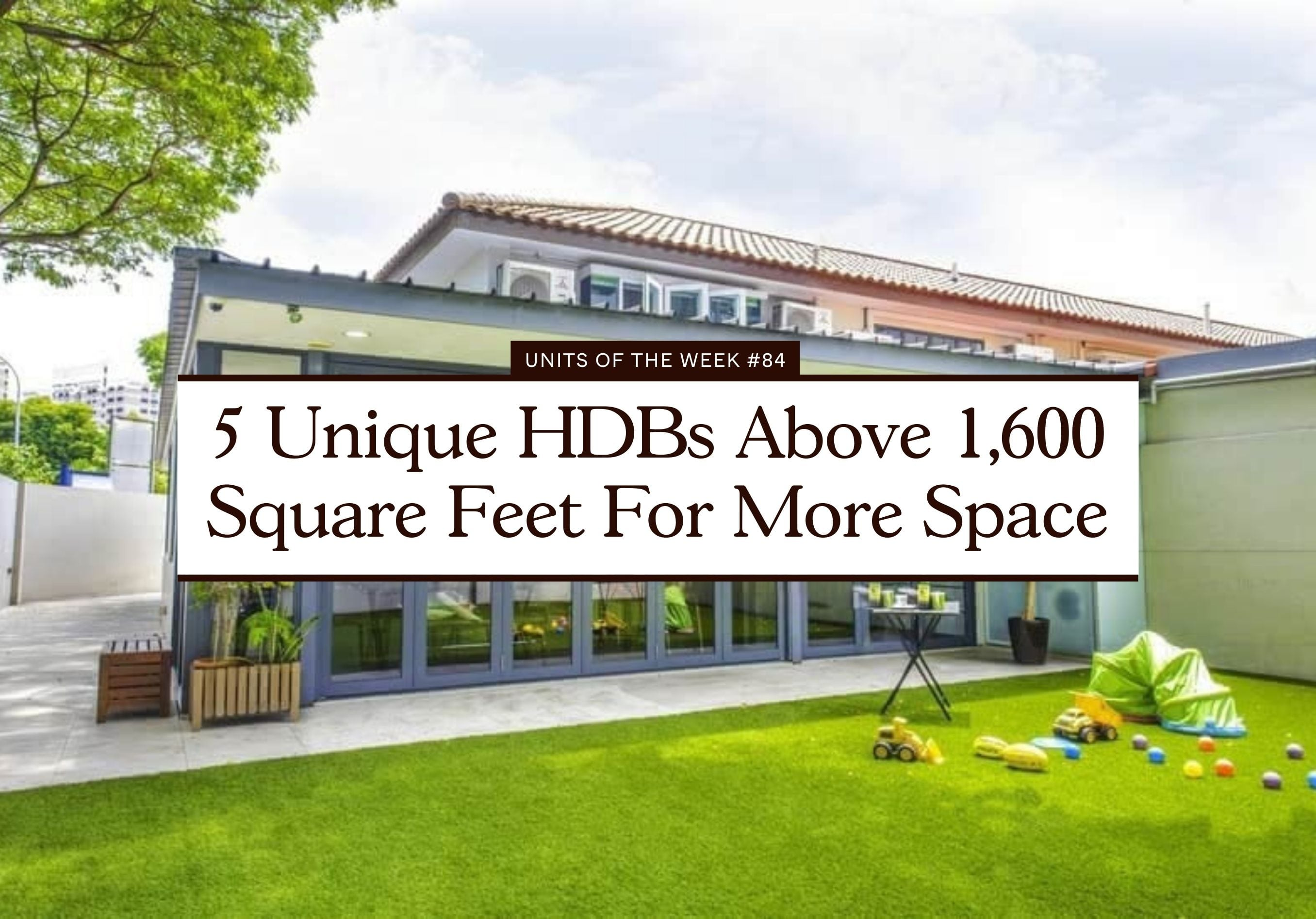 5 Unique HDBs Above 1600 Square Feet For More Space
